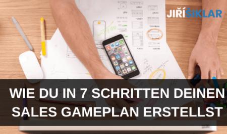 Wie du in 7 Schritten deinen Sales Gameplan erstellst