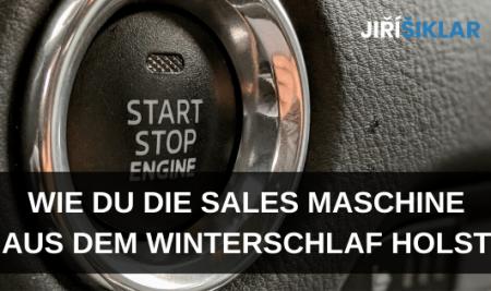 Wie du deine Sales Maschine aus dem Winterschlaf erweckst
