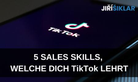 5 Sales Skills, welche dich TikTok lehrt