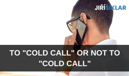 "To ""Cold Call"" or not to ""Cold Call""?"