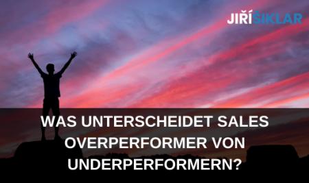 Was unterscheidet Sales Overperformer von Underperformern?