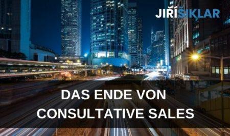 Das Ende von Consultative Sales